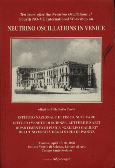 Ten Years after the Neutrino Oscillations - Fourth NO-VE International Workshop on Neutrino Oscillations in Venice (Venezia, April, 2008)