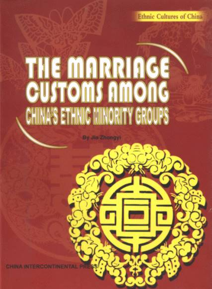 The Marriage Customs Among China's Ethnic Minority Groups - Ethnic Cultures of China