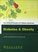 The Clinical Practice of Chinese Medicine: Diabetes & Obesity