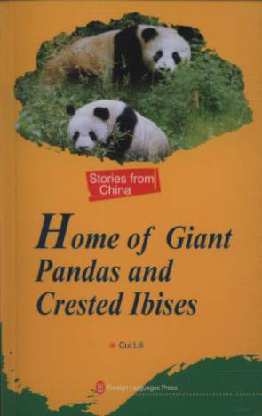 Home of Giant Pandas and Crested Ibises- Stories from China