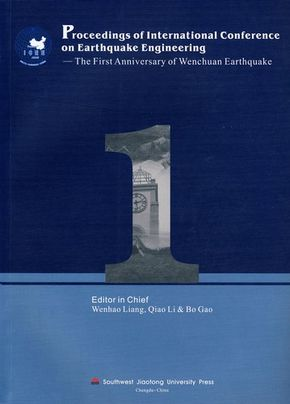 Proceedings of International Conference on Earthquake Engineering-The First Anniversary of Wenchuan Earthquake