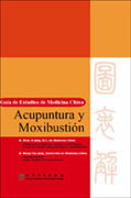 Chinese Medicine Study Guide: Acupuncture and Moxibustion(Spanish)