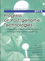 Progress on Post-genome Technologies--Proceedings of the 6th International Forum on Post-genome Technologies(IFPT6)