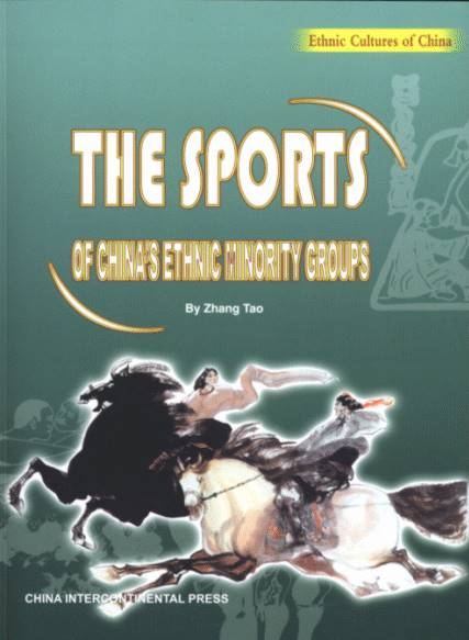 The Sports of China's Ethnic Minority Groups -Ethnic Cultures of China