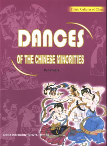 Dances of the Chinese Minorities - Ethnic Cultures of China