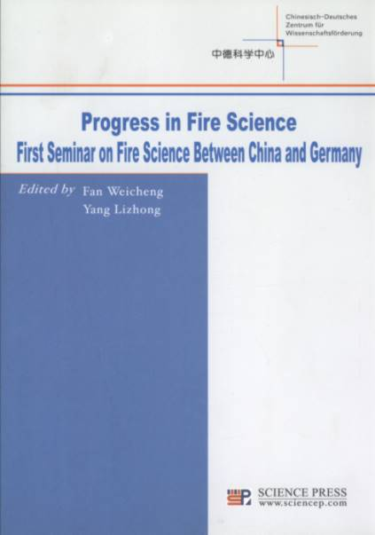 Progress in Fire Science First Seminar on Fire Science Between China and Germany