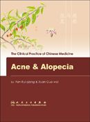 The Clinical Practice of Chinese Medicine: Acne & Alopecie