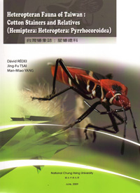 Heteropteran Fauna of Taiwan: Cotton Stainers and Relatives (Hemiptera: Heteroptera: Pyrrhocoroidea) (out of print)