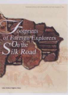Footprints of  Foreign Explorers on the Silk Road