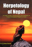 Herpetology of Nepal: A Study of Amphibians and Reptiles of Trans-Himalayan Region of Nepal, India, Pakistan and Bhutan