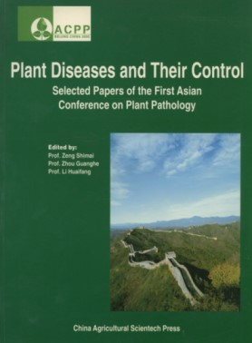 Plant Diseases and Their Control (Selected Papers of the First Asian Conference on Plant Pathology)