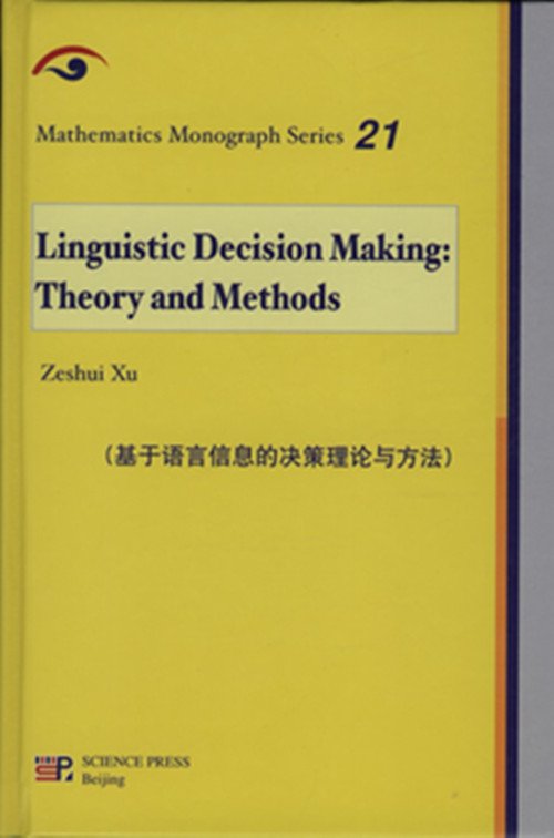 Linguistic Decision Making: Theory and Methods - Mathematics Monograph Series 21