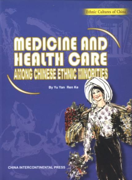 Medicine and Health care Among Chinese Ethnic Minorities - Ethnic Cultures of China
