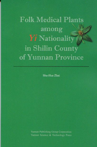 Folk Medical Plants among Yi Nationality in Shilin County of Yunnan Province