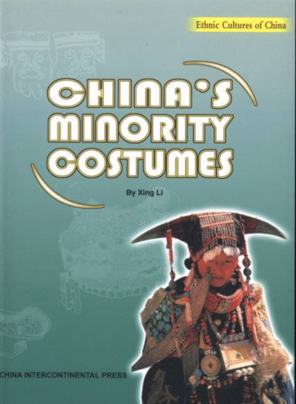 China's Minority Costumes - Ethnic Cultures of China