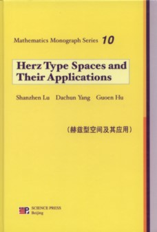 Herz Type Spaces and Their Applications-Mathematics Monograph Series 10