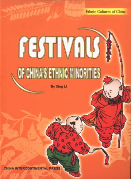 Festivals of China's Ethnic Minorities – Ethnic Cultures of China