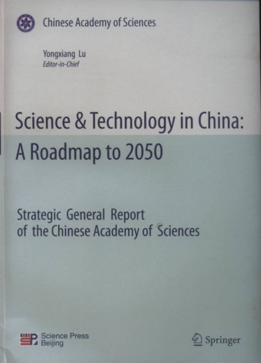 Science & Technology in China: A Roadmap to 2050-Strategic General Report of the Chinese Academy of Sciences