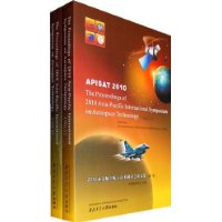 APISAT 2010 Proceedings of 2010 Asia-Pacific International Symposium on Aerospace and Technology (in 2 volumes)