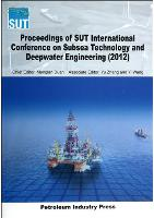 Proceedings of SUT International Conference on Subsea Technology and Deepwater Engineering (2012)