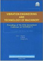 Vibration Engineering and Technology of Machinery: Proceedings of The Fifth International Conference on VETOMAC-V, 7-28, August, 2009