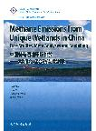 Methane Emissions from Unique Wetlands in China:Case Studies,Meta Analyses and Modelling