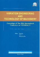 Vibration Engineering and Technology of Machinery: Proceedings of The Fifth International Conference on VETOMAC-V